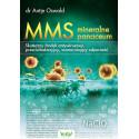 MMS mineralne panaceum. Skuteczny środek antywirusowy, przeciwbakteryjny, wzmacniający odporność