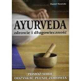Ayurveda zdrowie i długowieczność . Pomóż sobie dozyskać pełnię zdrowia