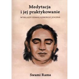 Medytacja i jej praktykowanie . Wykłady himalajskiego jogina