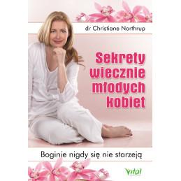 Sekrety wiecznie młodych kobiet. Boginie nigdy się nie starzeją