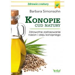 Konopie - cud natury. Zdrowotne zastosowanie nasion i oleju konopnego