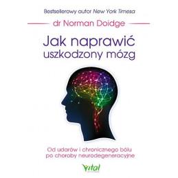 Egz. ekspozycyjny - Jak naprawić uszkodzony mózg. Od udarów i chronicznego bólu po choroby neurodegeneracyjne