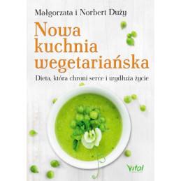 Egz. ekspozycyjny - Nowa kuchnia wegetariańska. Dieta, która chroni serce i wydłuża życie