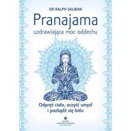 Pranajama – uzdrawiająca moc oddechu. Odpręż ciało, oczyść umysł i pozbądź się bólu