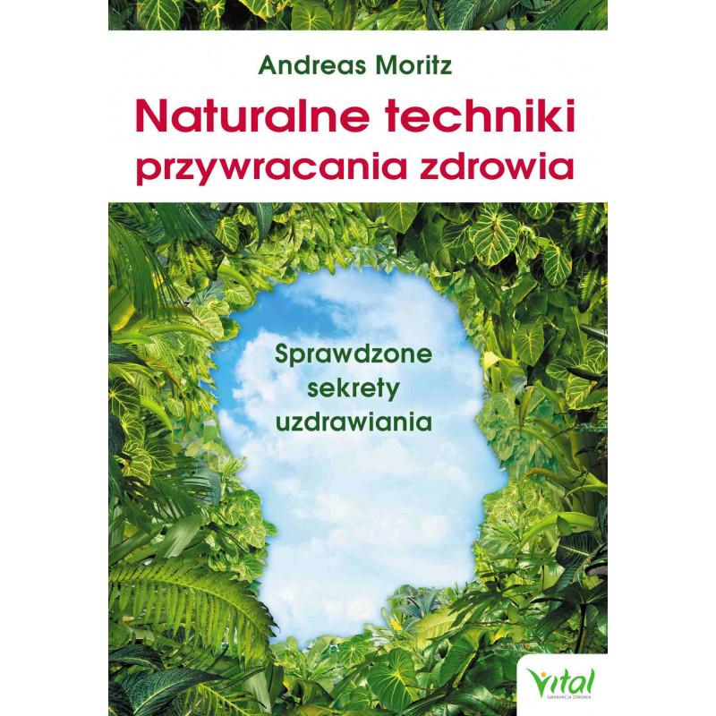 Naturalne techniki przywracania zdrowia