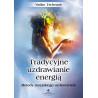 (Ebook) Tradycyjne uzdrawianie energią. Metody rosyjskiego uzdrowiciela