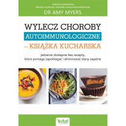 Wylecz choroby autoimmunologiczne – książka kucharska