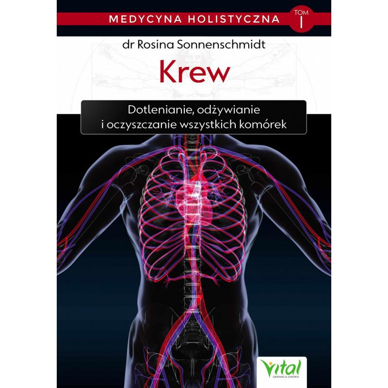 Medycyna holistyczna tom I – Krew. Dotlenianie, odżywianie i oczyszczanie wszystkich komórek