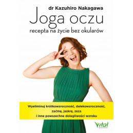 Joga oczu recepta na zycie bez okularow dr Kazuhiro Nakagawa IK