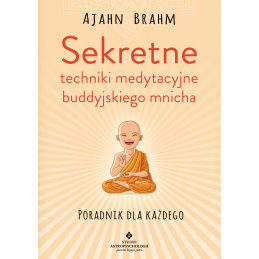 Sekretne techniki medytacyjne buddyjskiego mnicha Ajahn Brahm WM