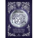 Sekretna magia. Prawdziwe zaklęcia magiczne, rytuały oraz eliksiry na miłość, szczęście, pieniądze, a także uzdrowienie ciała i