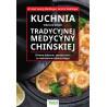 (Ebook) Kuchnia według zasad Tradycyjnej Medycyny Chińskiej. Zdrowe jedzenie, zdrowe życie w uzdrawianiu holistycznym