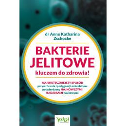 Bakterie jelitowe kluczem do zdrowia. Najskuteczniejszy sposób przywrócenia i pielęgnacji mikrobiomu potwierdzony najnowszymi