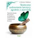 Skuteczne uzdrawianie tarczycy zgodnie z ajurwedą. Naturalna terapia dla chorych na Hashimoto, niedoczynność i nadczynność tarc