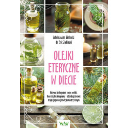 Olejki eteryczne w diecie Sabrina Ann Zielinski dr Eric Zielinski EK 500px