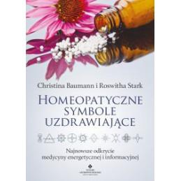 Homeopatyczne symbole uzdrawiające. Najnowsze odkrycie medycyny energetycznej i informacyjnej