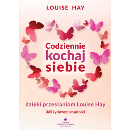 Codziennie kochaj siebie Luise Hay MW
