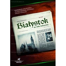 Białystok nie tylko kulturalny 1944-1946
