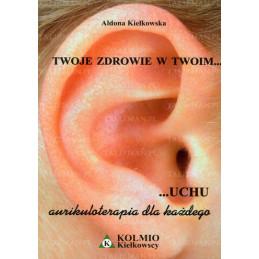 Twoje zdrowie w twoim uchu - akupunktura dla każdego
